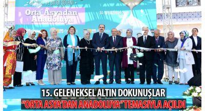 Altın Dokunuşlar Orta Asya`dan Anadoluya`` Temasıyla Açıldı