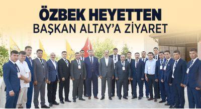 Özbek Heyetten Başkan Altay`a Ziyaret