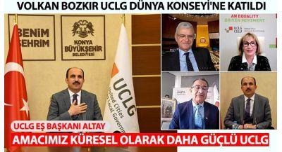 UCLG Eş Başkanı Altay: Amacımız Küresel Olarak Daha Güçlü UCLG