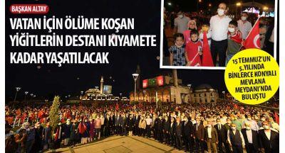 15 Temmuz'un 5.Yılında Binlerce Konyalı Mevlana Meydanı'nda Buluştu