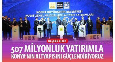 507 Milyonluk Yatırımla Konya'nın Altyapısını Güçlendiriyoruz