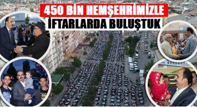 450 Bin Hemşehrimizle İftarlarda Buluştuk