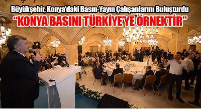 Büyükşehir, Konya`daki Basın-Yayın Çalışanlarını Buluşturdu