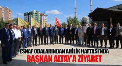 Esnaf Odalarından Ahilik Haftası`nda Başkan Altay`a Ziyaret