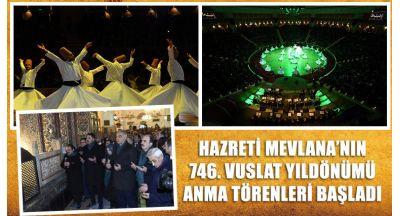 Hz. Mevlana'nın 746. Vuslat Yıldönümü Anma Törenleri Başladı