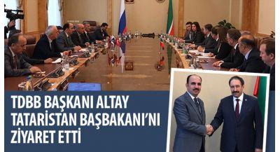 TDBB Başkanı Altay Tataristan Başbakanı`nı Ziyaret Etti