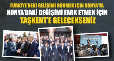 Türkiye`deki Gelişimi Görmek İçin Konya`ya Gelecekseniz