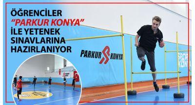 """Öğrenciler """"Parkur Konya"""" ile Yetenek Sınavlarına Hazırlanıyor"""