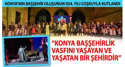 """""""Konya Başşehirlik Vasfını Yaşayan ve Yaşatan Bir Şehirdir"""""""