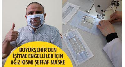 Büyükşehir'den İşitme Engelliler İçin Ağız Kısmı Şeffaf Maske