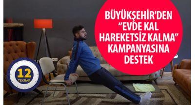 """Büyükşehir'den """"Evde Kal Hareketsiz Kalma"""" Kampanyasına Destek"""