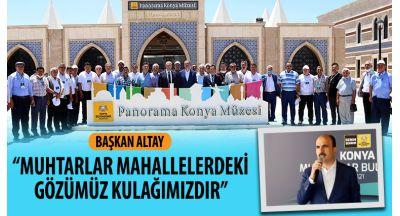 """Başkan Altay: """"Muhtarlar Mahallelerdeki Gözümüz Kulağımızdır"""""""