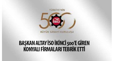 Başkan Altay İSO İkinci 500'e Giren Konyalı Firmaları Tebrik Etti