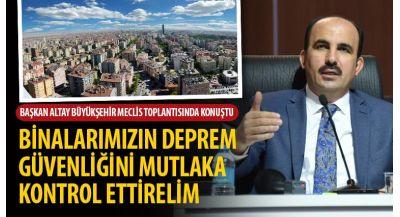 Başkan Altay: Binalarımızın Deprem Güvenliğini Mutlaka Kontrol Ettirelim