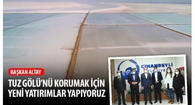 Başkan Altay: Tuz Gölü'nü Korumak İçin Yeni Yatırımlar Yapıyoruz