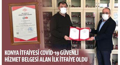 Konya İtfaiyesi COVİD-19 Güvenli Hizmet Belgesi Alan İlk İtfaiye Oldu