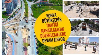 Konya Büyükşehir Trafiği Rahatlatacak Düzenlemelere Devam Ediyor