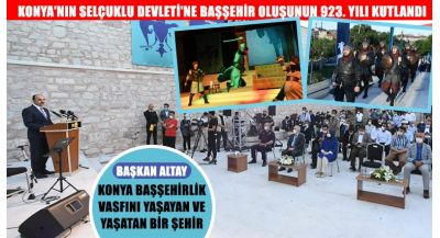 Konya'nın Selçuklu Devleti'ne Başşehir Oluşunun 923. Yılı Kutlandı