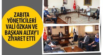 Zabıta Yöneticileri Vali Özkan ve Başkan Altay'ı Ziyaret Etti