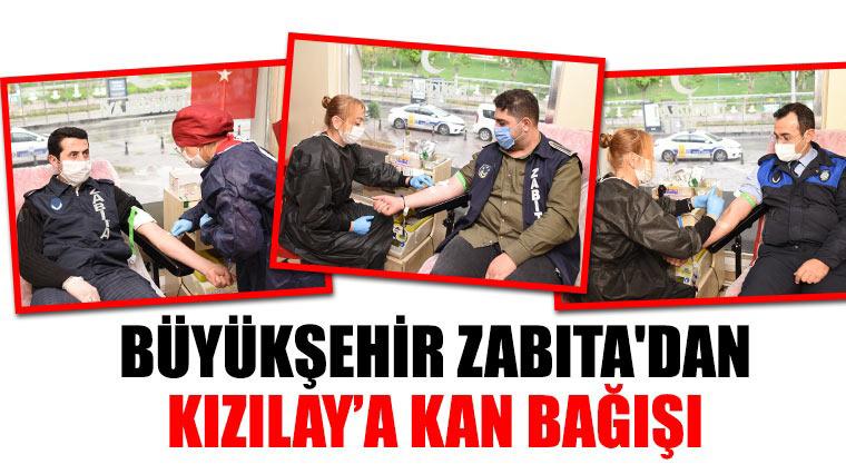 Büyükşehir Zabıta'dan Kızılay'a Kan Bağışı