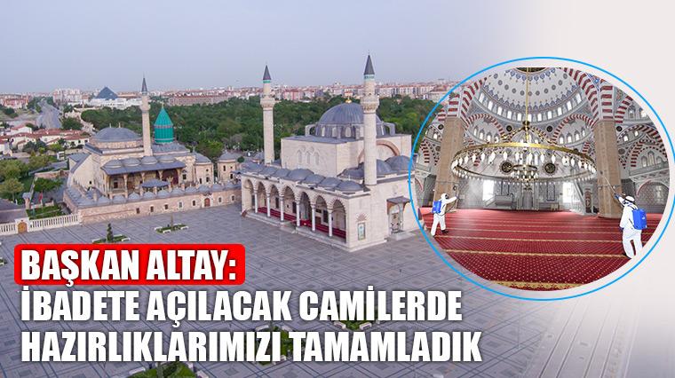 Başkan Altay: İbadete Açılacak Camilerde Hazırlıklarımızı Tamamladık
