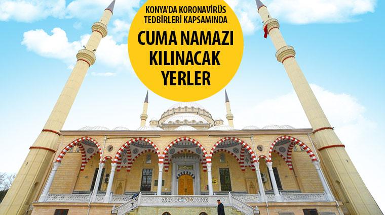 Konya'da Koronavirüs Tedbirleri Kapsamında Cuma Namazı Kılınacak Yerler
