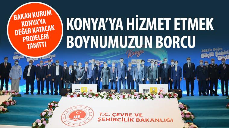 Bakan Kurum Konya'ya Değer Katacak Projeleri Tanıttı