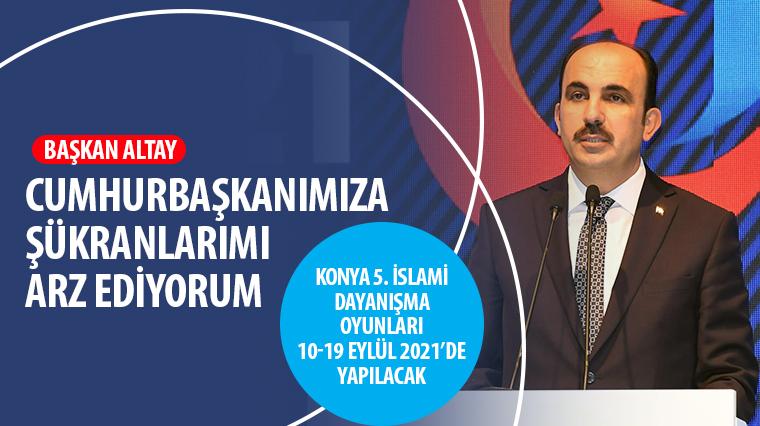 Konya 5. İslami Dayanışma Oyunları 10-19 Eylül 2021'de Yapılacak
