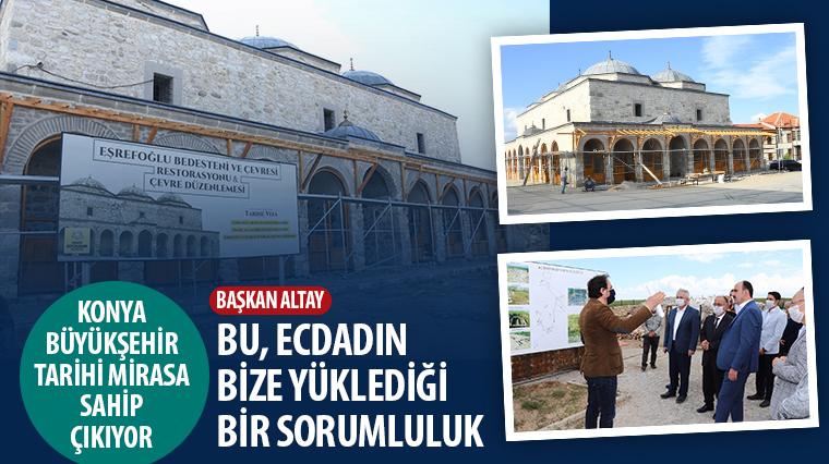 Konya Büyükşehir Tarihi Mirasa Sahip Çıkıyor