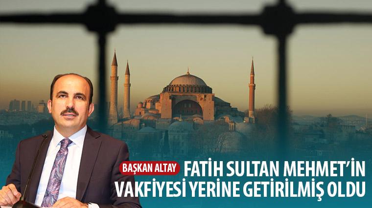 Başkan Altay: Fatih'in Vakfiyesi Yerine Getirilmiş Oldu