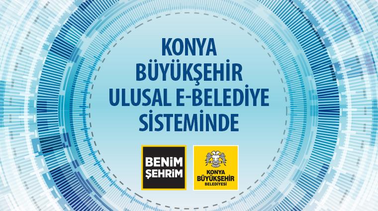 Konya Büyükşehir Ulusal e-Belediye Sisteminde