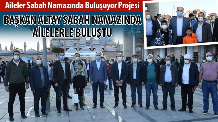 Başkan Altay Sabah Namazında Ailelerle Buluştu
