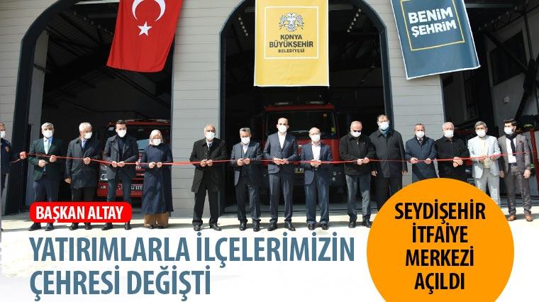 Seydişehir İtfaiye Merkezi Açıldı