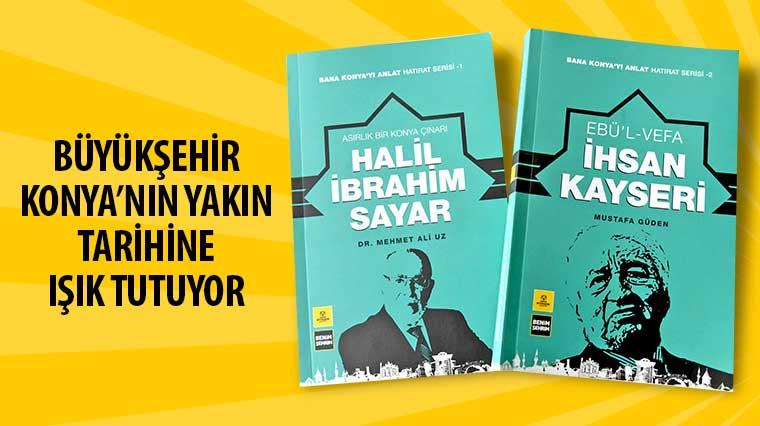 Büyükşehir Konya'nın Yakın Tarihine Işık Tutuyor