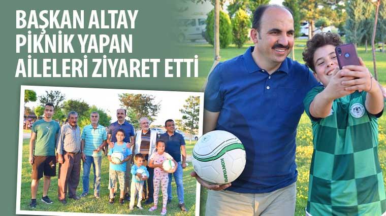 Başkan Altay Piknik Yapan Aileleri Ziyaret Etti
