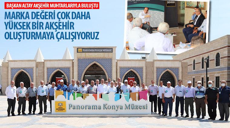 Başkan Altay Akşehir Muhtarlarıyla Buluştu
