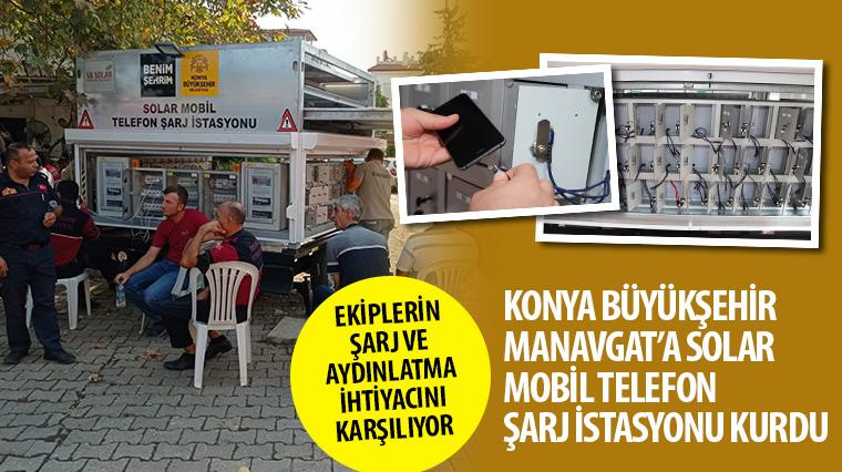 Konya Büyükşehir Manavgat'a Solar Mobil Telefon Şarj İstasyonu Kurdu